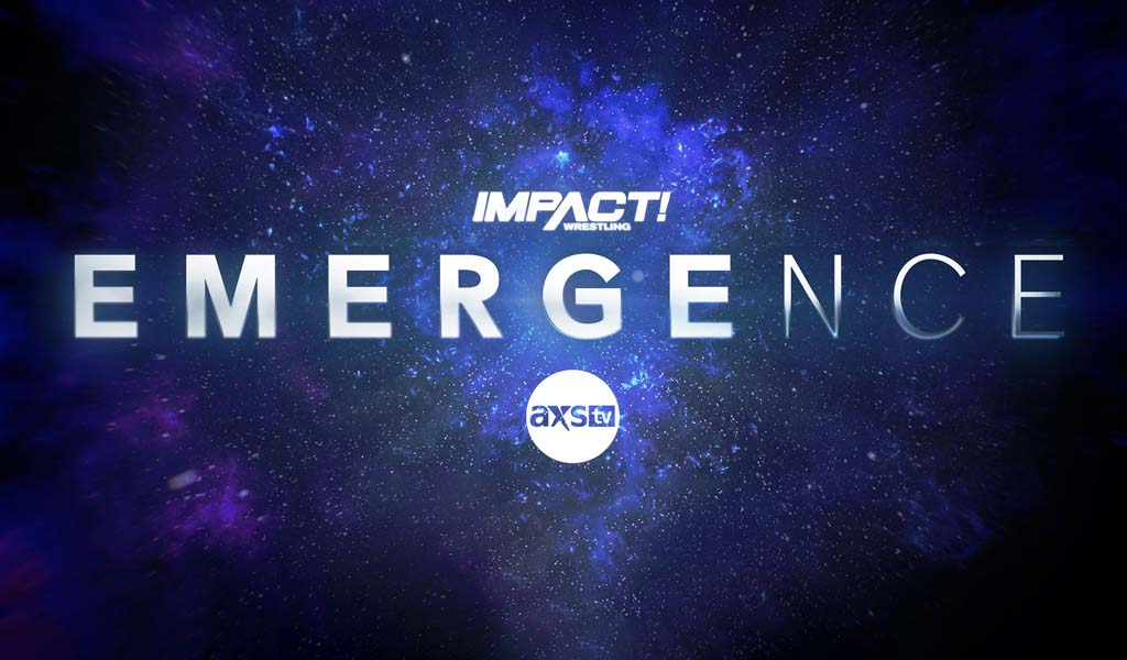 Impact announces two-week Emergence special on AXS TV