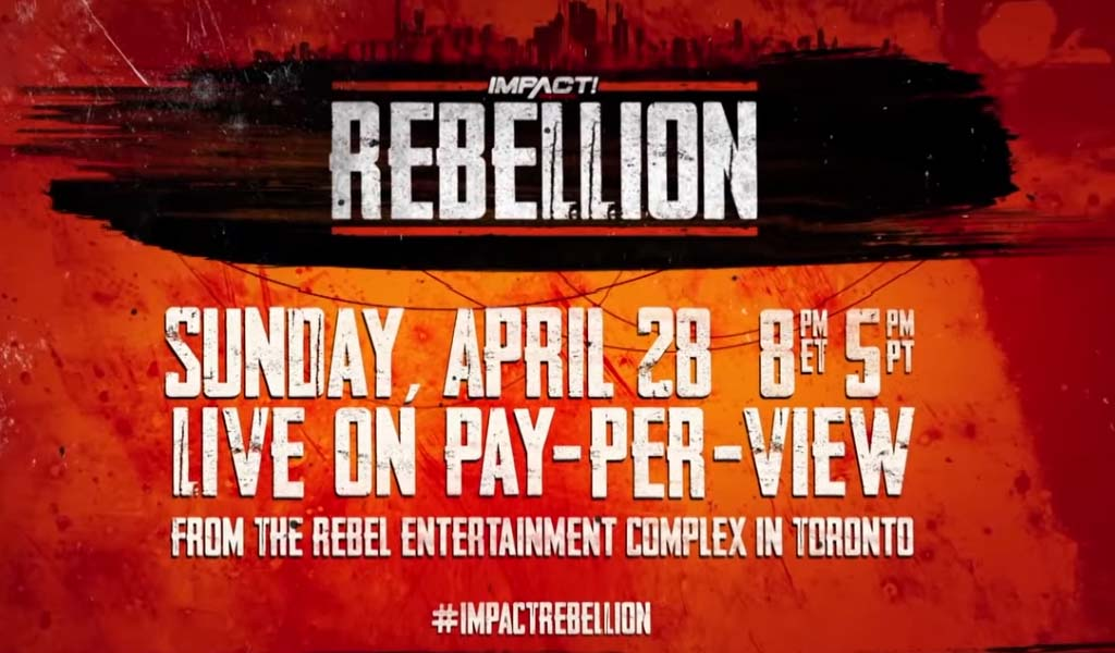 Impact Wrestling announces Rebellion pay-per-view from Toronto